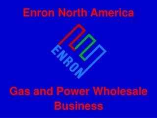 Gas and Power Wholesale Business