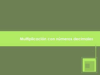 Multiplicación con números decimales
