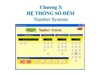 Chương 3: HỆ THỐNG SỐ ĐẾM  Number Systems