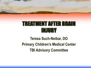 TREATMENT AFTER BRAIN INJURY