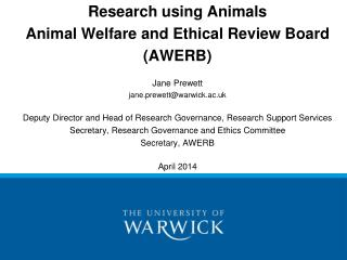 Research using Animals  Animal Welfare and Ethical Review Board (AWERB) Jane Prewett