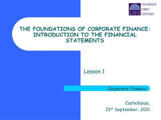 THE FOUNDATIONS OF CORPORATE FINANCE: INTRODUCTION TO THE FINANCIAL STATEMENTS