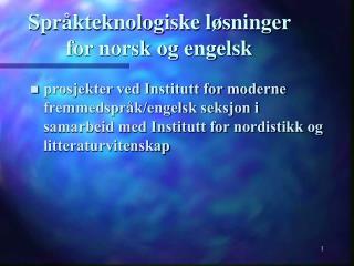 Spr kteknologiske l sninger for norsk og engelsk
