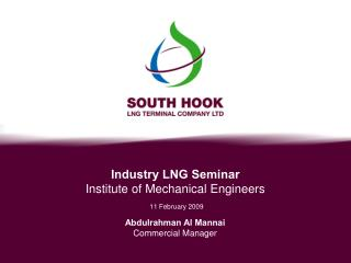 Industry LNG Seminar Institute of Mechanical Engineers    11 February 2009