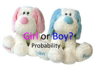 Girl  or  Boy?