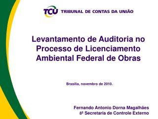 Levantamento de Auditoria no  Processo de Licenciamento Ambiental Federal de Obras