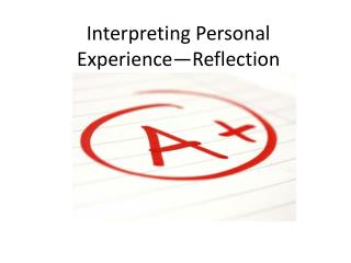 Interpreting Personal Experience—Reflection