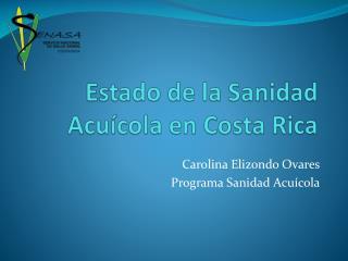 Estado de la Sanidad Acuícola en Costa Rica