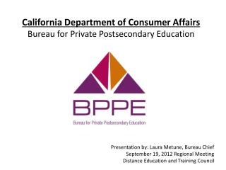 California Department of Consumer Affairs  Bureau for Private Postsecondary Education
