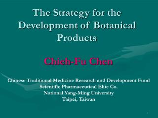 The Strategy for the Development of Botanical Products