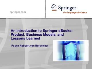 An Introduction to Springer eBooks: Product, Business Models, and Lessons Learned