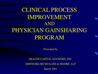 CLINICAL PROCESS IMPROVEMENT AND PHYSICIAN GAINSHARING PROGRAM