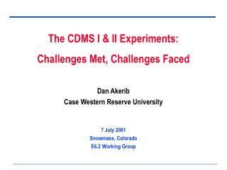 Dan Akerib Case Western Reserve University 7 July 2001 Snowmass, Colorado E6.2 Working Group