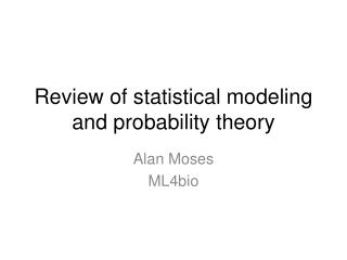 Review of statistical modeling and probability theory
