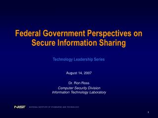 Federal Government Perspectives on Secure Information Sharing Technology Leadership Series