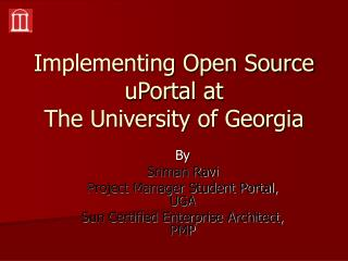 Implementing Open Source uPortal at  The University of Georgia