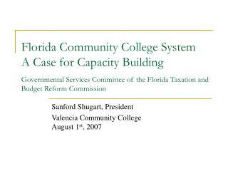 Sanford Shugart, President Valencia Community College August 1 st , 2007