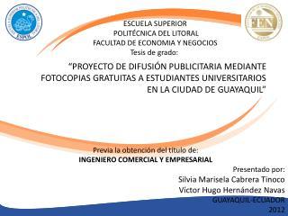 Presentado por: Silvia Marisela Cabrera Tinoco Víctor Hugo Hernández Navas GUAYAQUIL-ECUADOR 2012