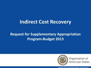 Indirect Cost Recovery Request for Supplementary Appropriation Program-Budget 2013