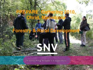 PREPARE  Gathering 2010, Ohrid, Macedonia Forestry & Rural Development