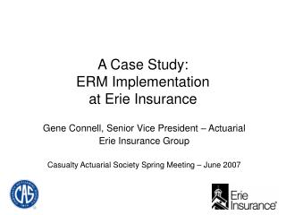 A Case Study:  ERM Implementation  at Erie Insurance