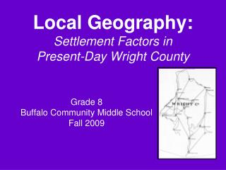 Local Geography: Settlement Factors in  Present-Day Wright County