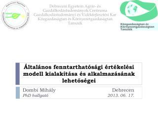 Általános fenntarthatósági értékelési modell kialakítása és alkalmazásának lehetőségei