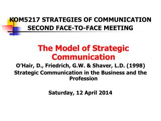 KOM5217 STRATEGIES OF COMMUNICATION SECOND FACE-TO-FACE MEETING