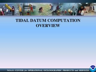 TIDAL  DATUM COMPUTATION OVERVIEW