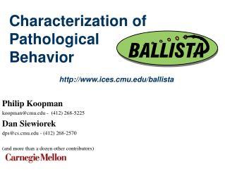 Characterization of Pathological Behavior                         ices.cmu/ballista