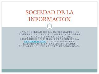 SOCIEDAD DE LA INFORMACION