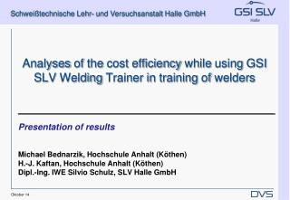Analyses of the cost efficiency while using  GSI SLV  Welding  Trainer in  training of welders