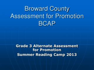Broward County Assessment for Promotion BCAP