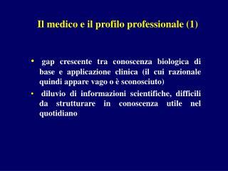 Il medico e il profilo professionale 1