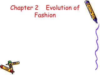 Chapter 2    Evolution of Fashion