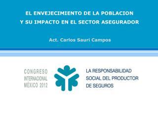 Act. Carlos Sauri Campos