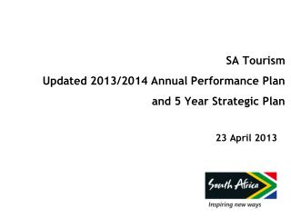 SA Tourism  Updated 2013/2014 Annual Performance Plan  and 5 Year Strategic Plan