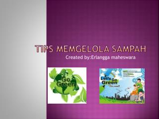 TIPS MEMGELOLA SAMPAH