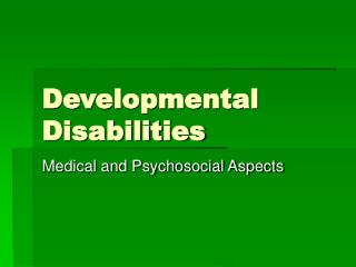 Developmental Disabilities