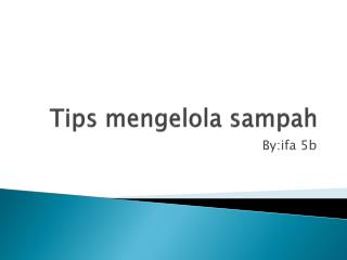 Tips mengelola sampah