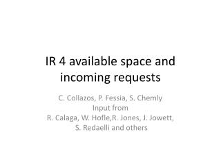IR 4 available space and incoming requests
