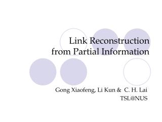 Link Reconstruction  from Partial Information