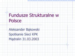 Fundusze Strukturalne w Polsce