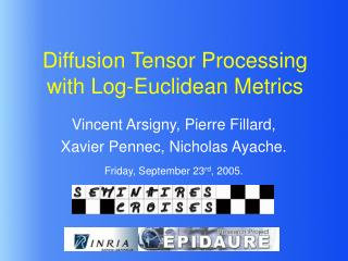 Diffusion Tensor Processing with Log-Euclidean Metrics