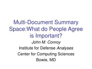 Multi-Document Summary Space:What do People Agree is Important?