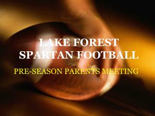LAKE FOREST  SPARTAN FOOTBALL