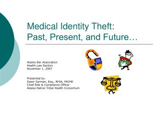Medical Identity Theft: Past, Present, and Future…