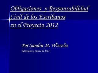 Obligaciones  y Responsabilidad Civil de los Escribanos en el Proyecto 2012
