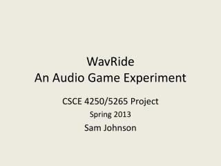 WavRide An Audio Game Experiment