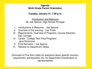 Agenda Ninth Grade Parent Orientation Tuesday, January 31, 7:00 p.m. Introduction and Welcome